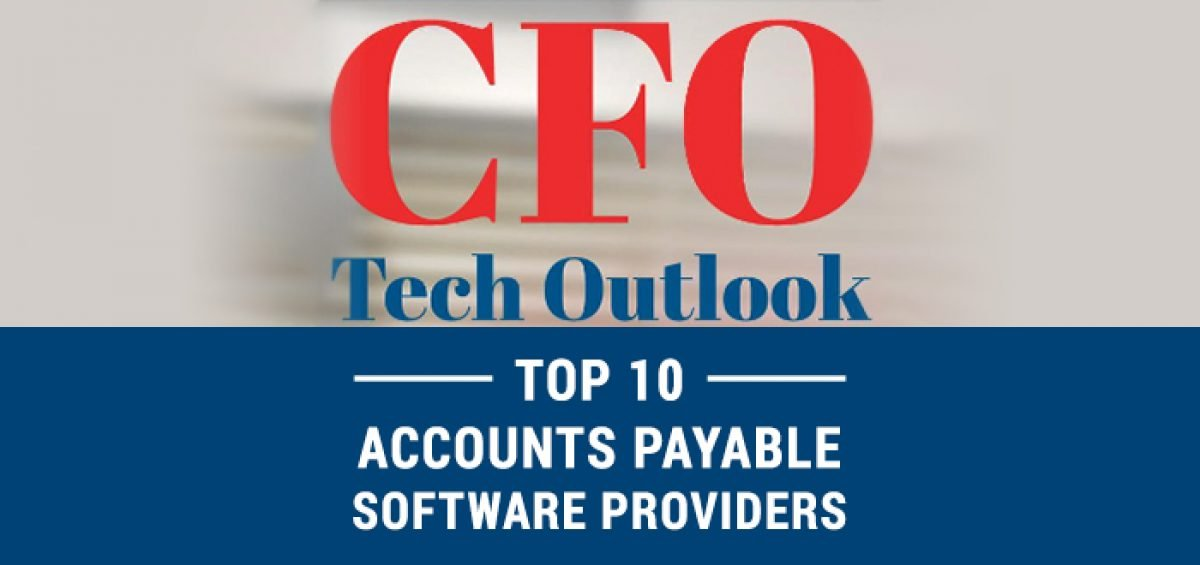 CFO Tech Outlook Top 10 Accounts Payable Software Providers