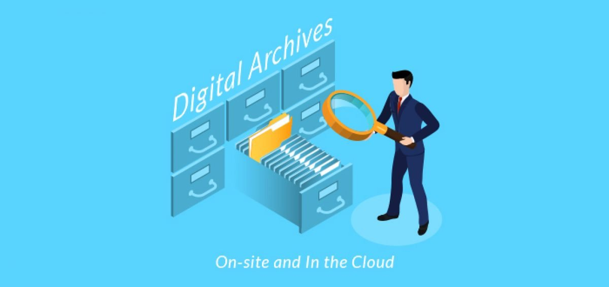 Digital Archives On-Site and In the Cloud