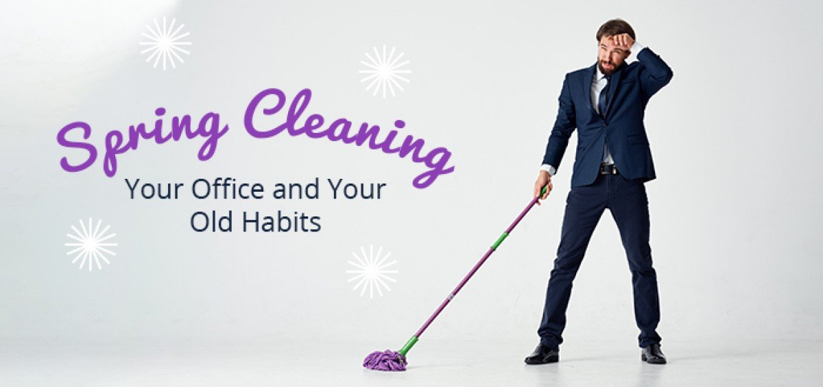 Spring Cleaning Your Office and Your Old Habits
