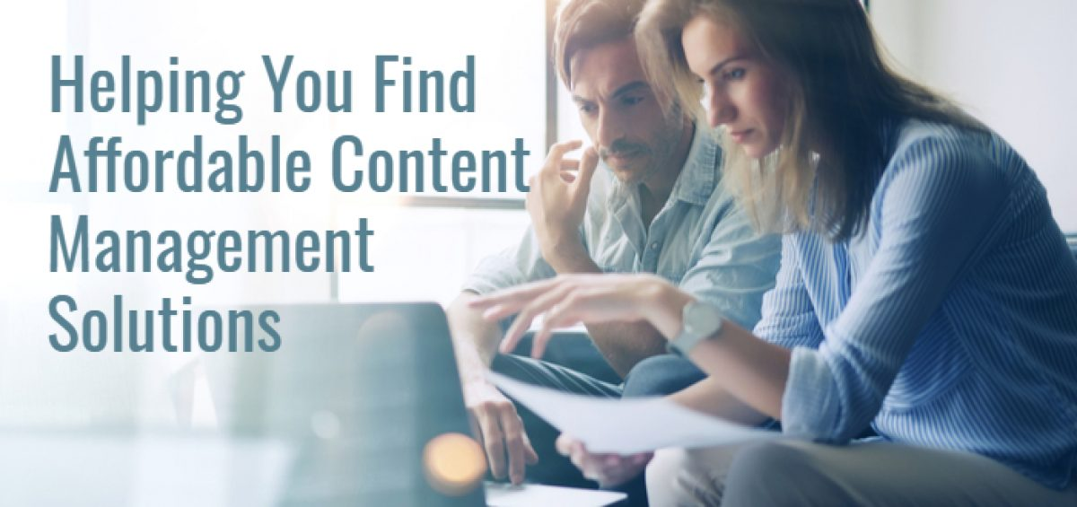 Help Me Find Affordable Content Management Solutions