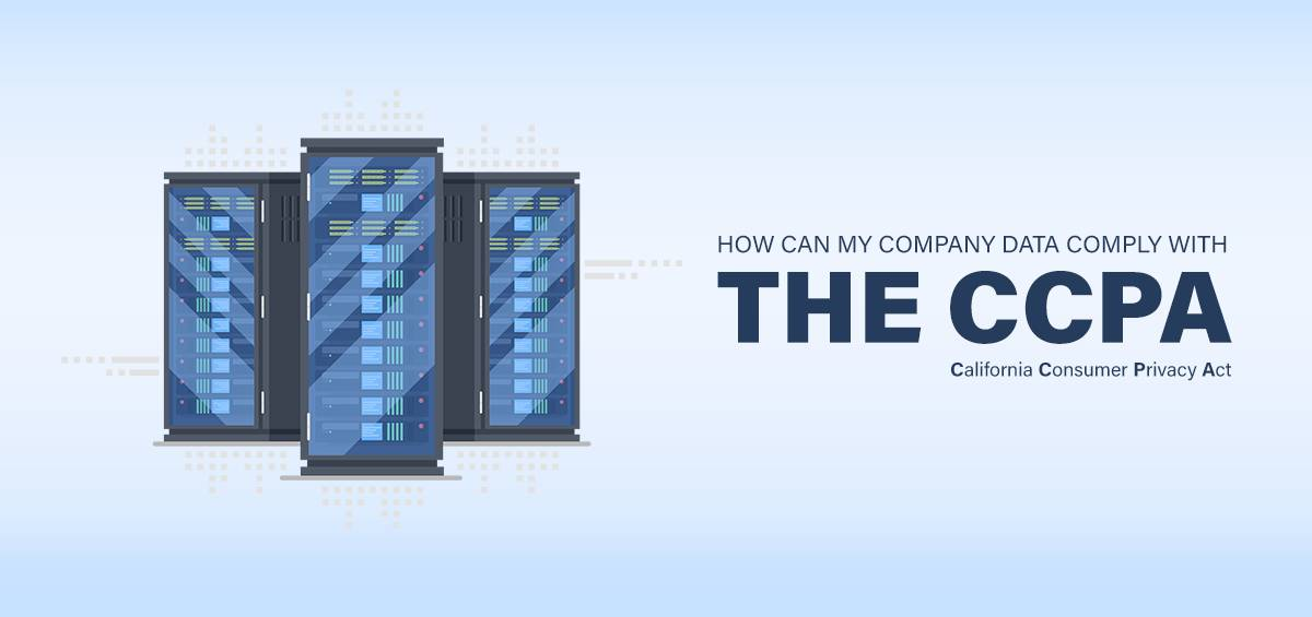 How Can My Company Data Comply with the CCPA?